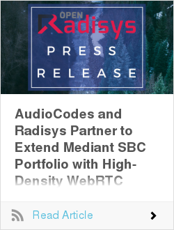 AudioCodes and Radisys Partner to Extend Mediant SBC Portfolio with High-Density WebRTC Video Transcoding Capabilities