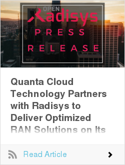 Quanta Cloud Technology Partners with Radisys to Deliver Optimized RAN Solutions on Its High-Performance Hardware