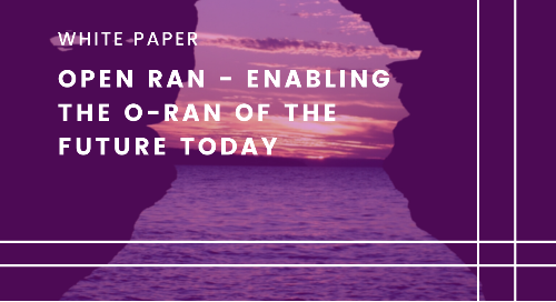 Open RAN - Enabling the O-RAN of the Future Today