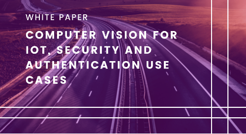 Computer Vision for IoT, Security and Authentication Use Cases