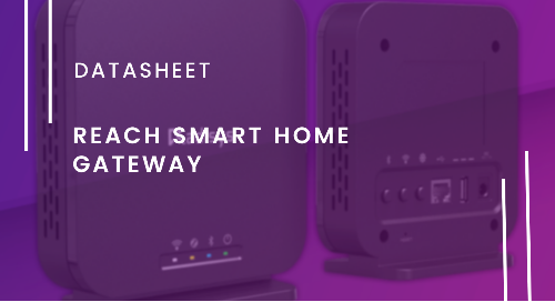 Radisys Reach Smart Home Gateway: Maximize Convenience by Integrating the Smart Home