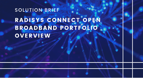 Radisys Connect Open Broadband Portfolio Overview