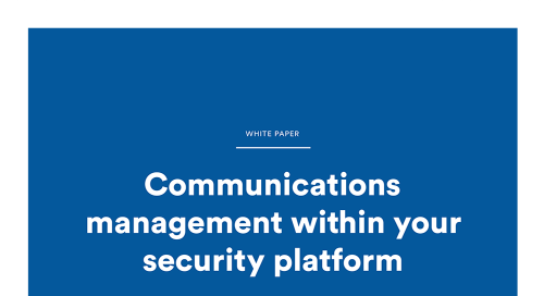 Communications management within your security platform