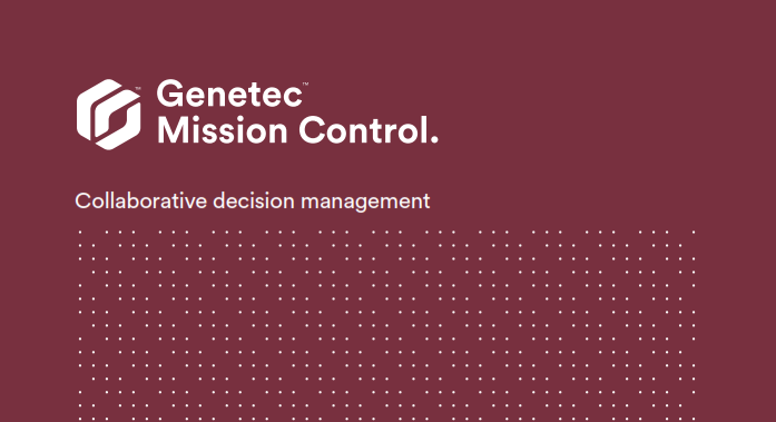 Genetec Mission Control collaborative decision management system