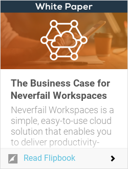The Business Case for Neverfail Workspaces
