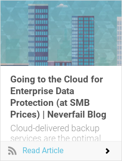 Going to the Cloud for Enterprise Data Protection (at SMB Prices) | Neverfail Blog