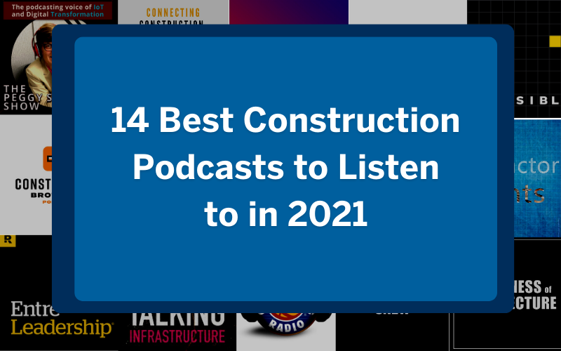 14 best construction podcasts to listen to in 2021