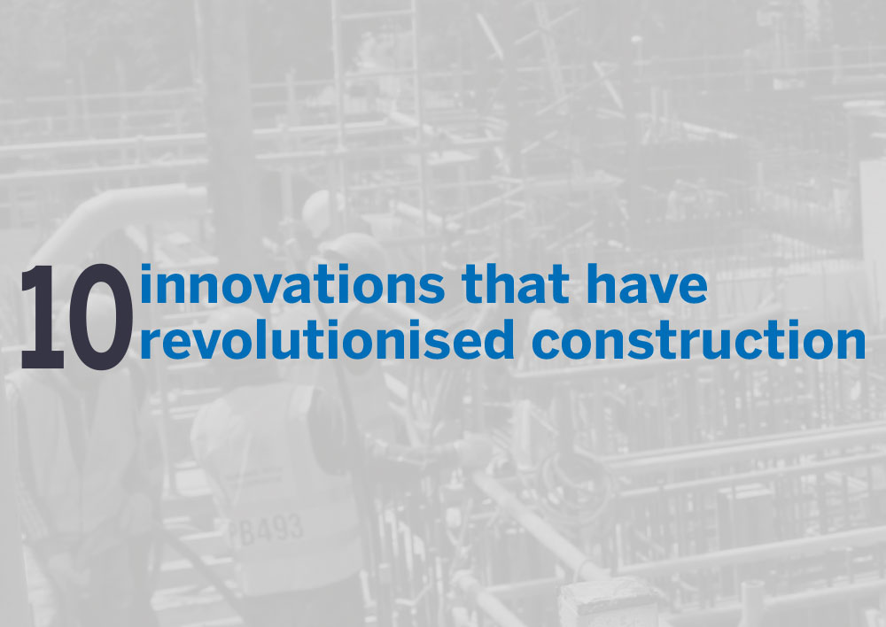 10 innovations revolutionised construction