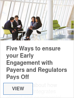 Five Ways to ensure your Early Engagement with Payers and Regulators Pays Off