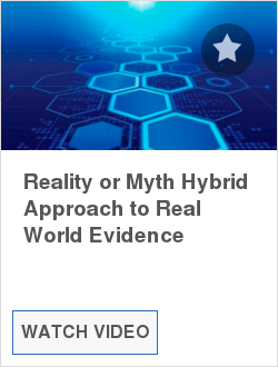 Reality or Myth Hybrid Approach to Real World Evidence