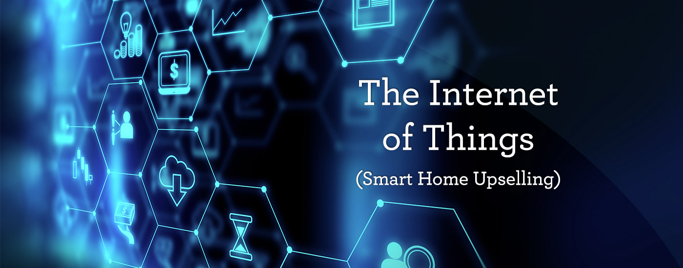 The internet of things - smart home upselling