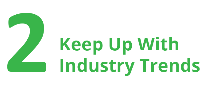 2. Keep Up With Industry Trends