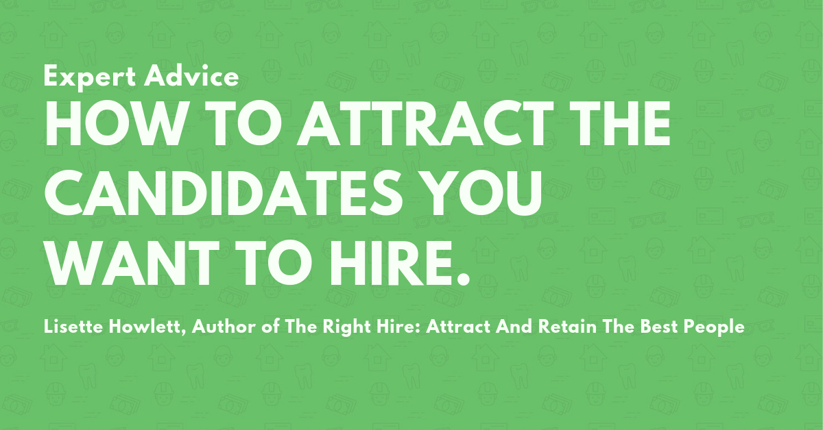 Blog Post: Expert advice: How to attract the candidates you want.