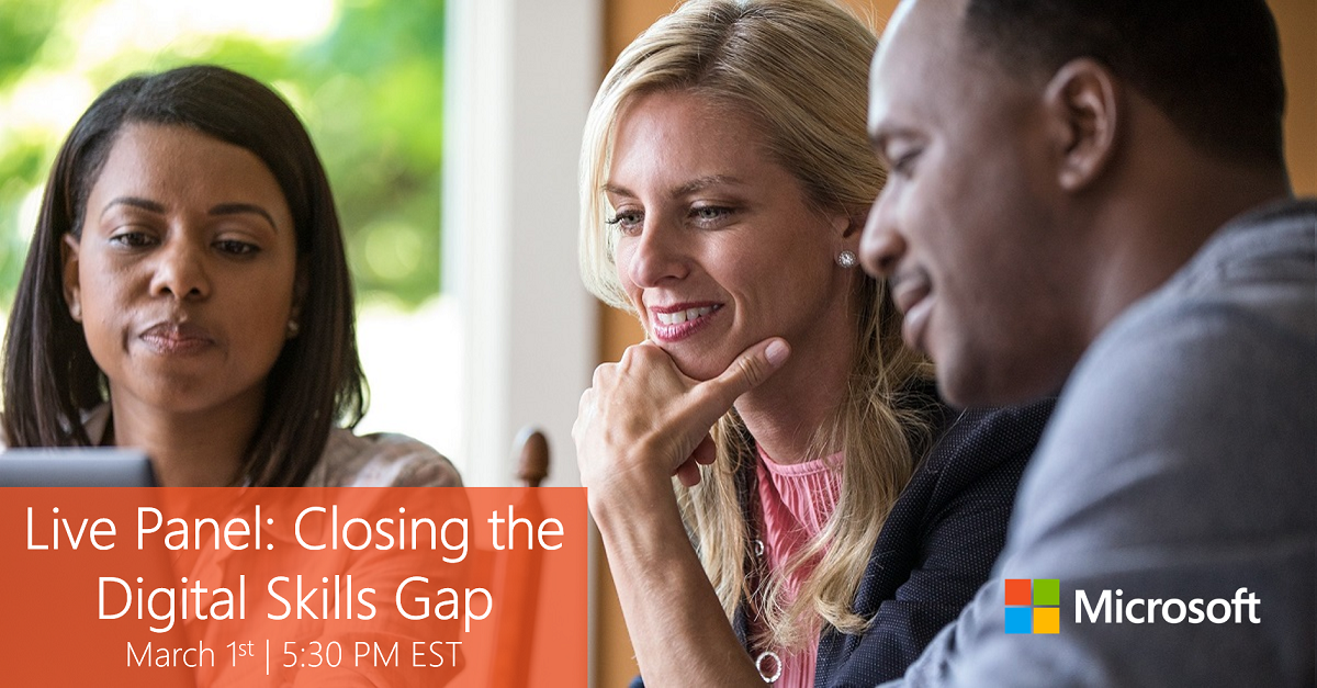 Live Panel: Closing the Digital Skills Gap, March 1st | 5:30 PM EST