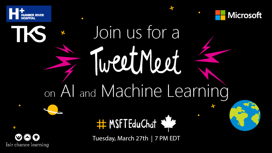 Join us for a #MSFTEduChat Canada TweetMeet on AI and Machine Learning: Tuesday, March 27th, 7 PM EDT