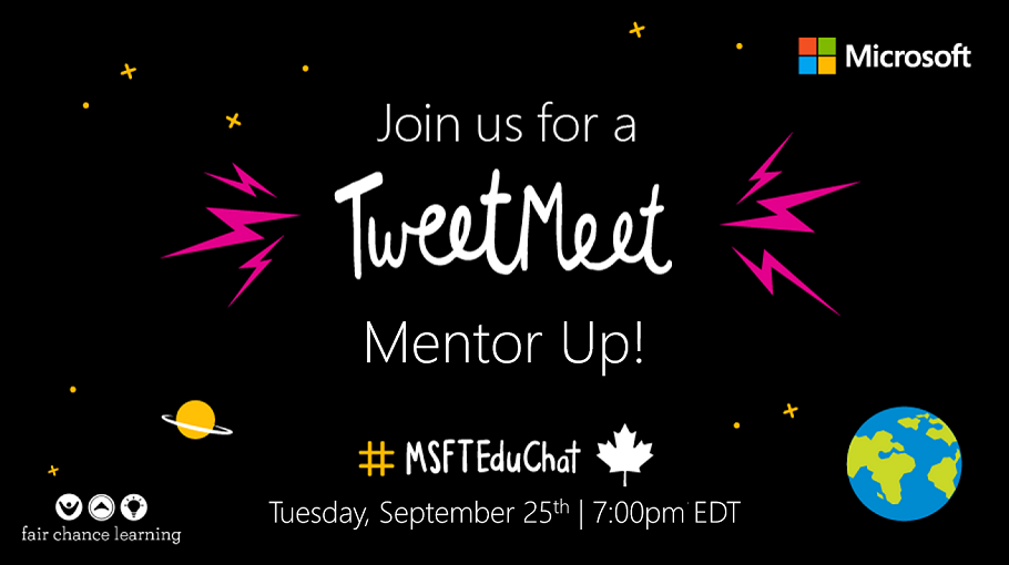 Join us for a MSFTEduChat Canada TweetMeet: Mentor Up! Tuesday, September 25th | 7:00pm EDT