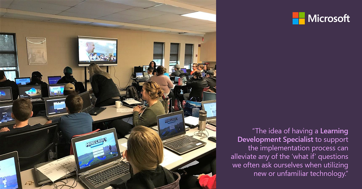 """The idea of having a Learning Development Specialist to support the implementation process can alleviate any of the ""what if"" questions we often ask ourselves when utilizing new or unfamiliar technology."""