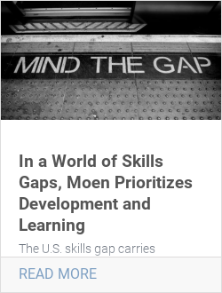 In a World of Skills Gaps, Moen Prioritizes Development and Learning