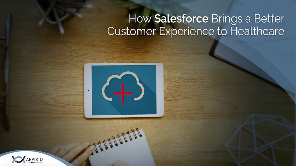 How Salesforce Brings a Better Customer Experience Healthcare