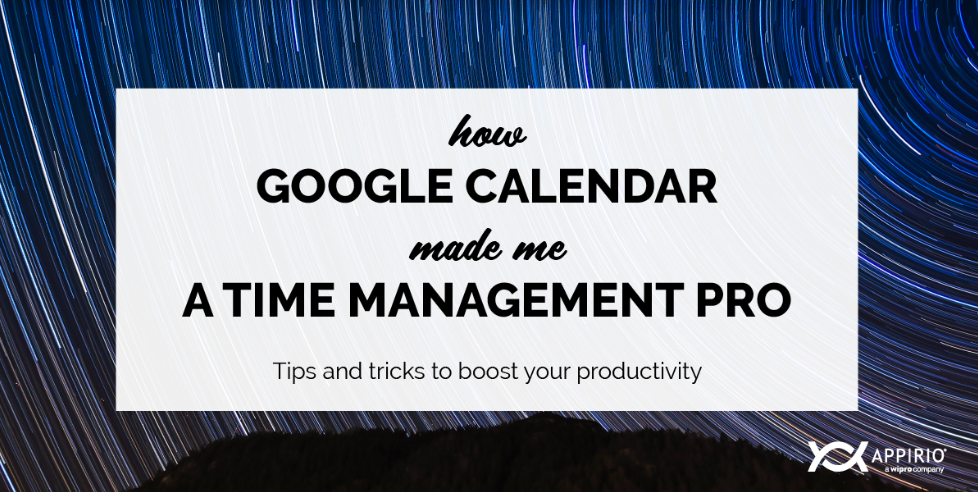Time-lapsed stars background and a white overlay saying How Google Calendar Made Me A Time Management Pro