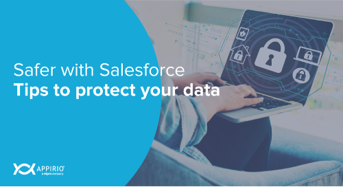 Safer with Salesforce tips to protect your data