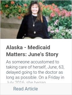 Alaska - Medicaid Matters: June's Story