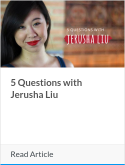 5 Questions with Jerusha Liu