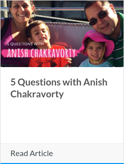 5 Questions with Anish Chakravorty
