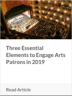 Three Essential Elements to Engage Arts Patrons in 2019