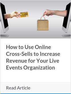 How to Use Online Cross-Sells to Increase Revenue for Your Live Events Organization
