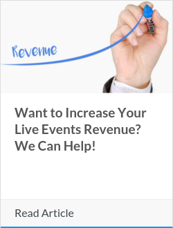 Want to Increase Your Live Events Revenue? We Can Help!