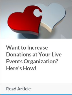 Want to Increase Donations at Your Live Events Organization? Here's How!