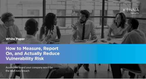 How to Measure, Report On, and Actually Reduce Vulnerability Risk