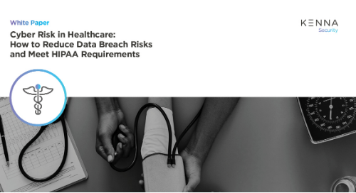 Cyber Risk in Healthcare: How to Reduce Data Breach Risks and Meet HIPAA Requirements