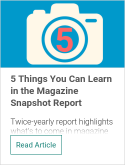 5 Things You Can Learn in the Magazine Snapshot Report