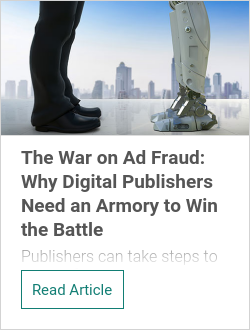 The War on Ad Fraud: Why Digital Publishers Need an Armory to Win the Battle