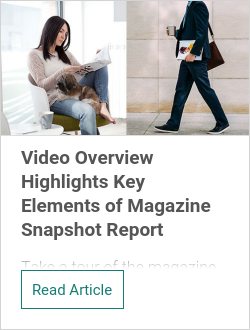 Video Overview Highlights Key Elements of Magazine Snapshot Report