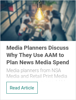 Media Planners Discuss Why They Use AAM to Plan News Media Spend