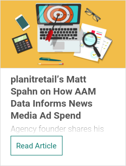 planitretail's Matt Spahn on How AAM Data Informs News Media Ad Spend