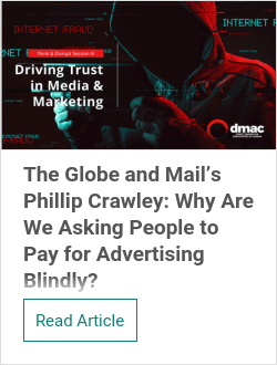 The Globe and Mail's Phillip Crawley: Why Are We Asking People to Pay for Advertising Blindly?