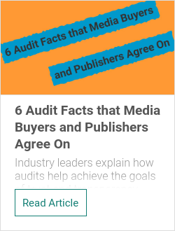 6 Audit Facts that Media Buyers and Publishers Agree On