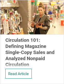 Circulation 101: Defining Magazine Single-Copy Sales and Analyzed Nonpaid Circulation