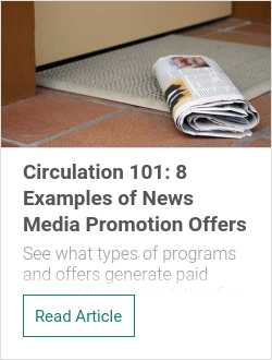 Circulation 101: 8 Examples of News Media Promotion Offers
