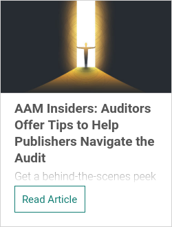 AAM Insiders: Auditors Offer Tips to Help Publishers Navigate the Audit