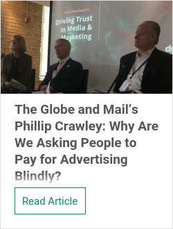 The Globe and Mail's Philip Crawley: Why Are We Asking People to Pay for Advertising Blindly?