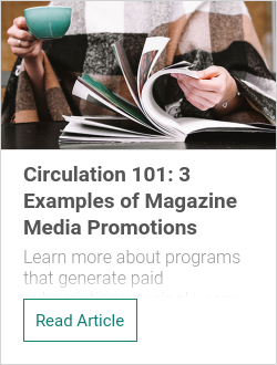Circulation 101: 3 Examples of Magazine Media Promotions