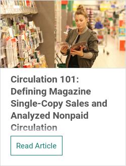 Circulation 101: Defining Magazine Single-Copy Sales and Analyzed Nonpaid Circulation