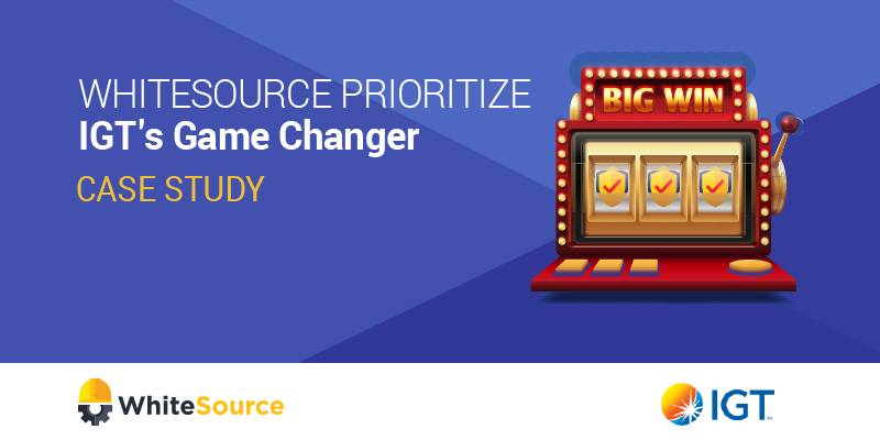 IGT's Game Changer - WhiteSource Prioritize