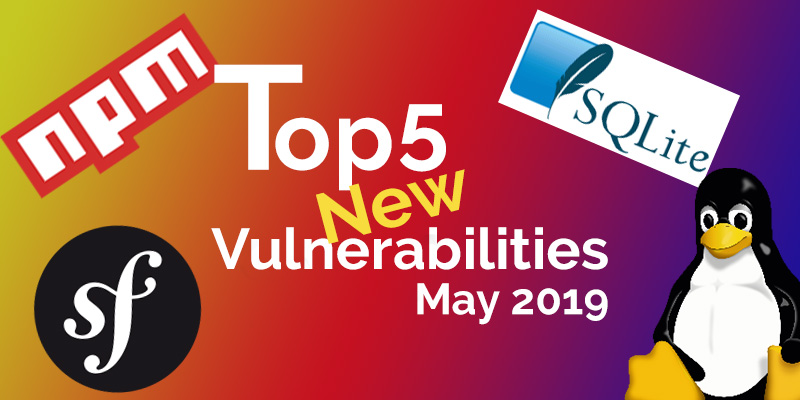 Open Source Security Vulnerabilities May 2019