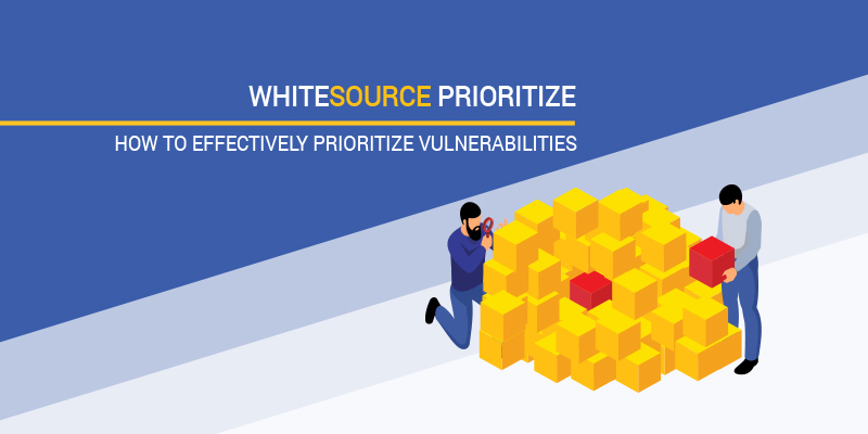 How To Effectively Prioritize Vulnerabilities